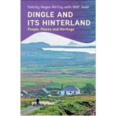 Dingle and its Hinterland | People, Places and Heritage