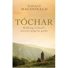 Tóchar | Walking Ireland's Ancient Pilgrim Paths